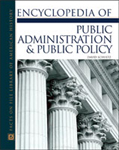 Encyclopedia of Public Administration & Policy
